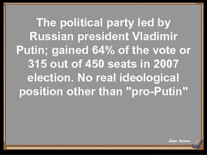 The political party led by Russian president Vladimir Putin; gained 64% of the vote