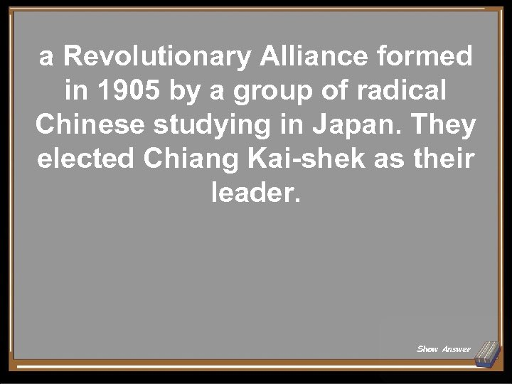a Revolutionary Alliance formed in 1905 by a group of radical Chinese studying in