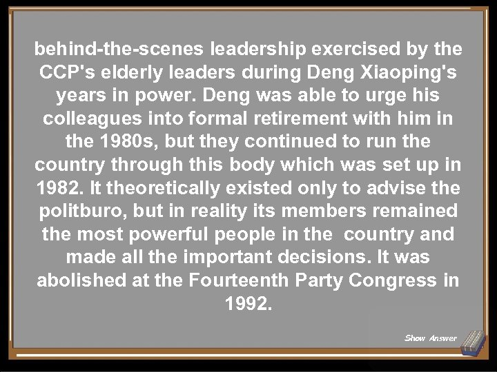 behind-the-scenes leadership exercised by the CCP's elderly leaders during Deng Xiaoping's years in power.