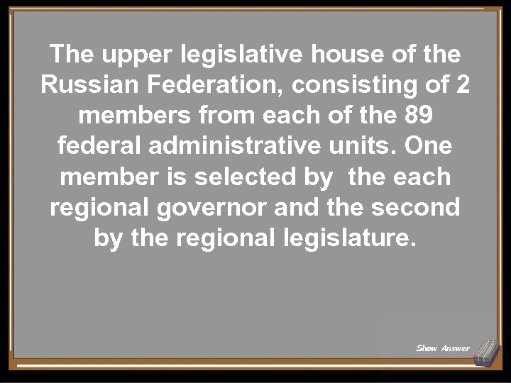 The upper legislative house of the Russian Federation, consisting of 2 members from each