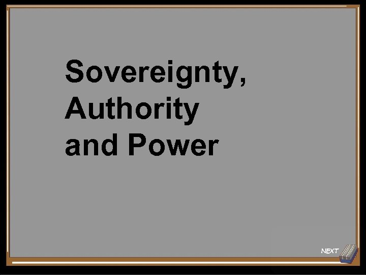 Sovereignty, Authority and Power NEXT