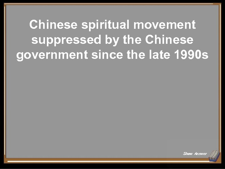 Chinese spiritual movement suppressed by the Chinese government since the late 1990 s Show