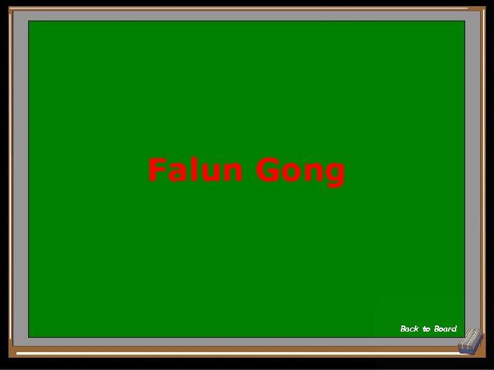 Falun Gong Back to Board