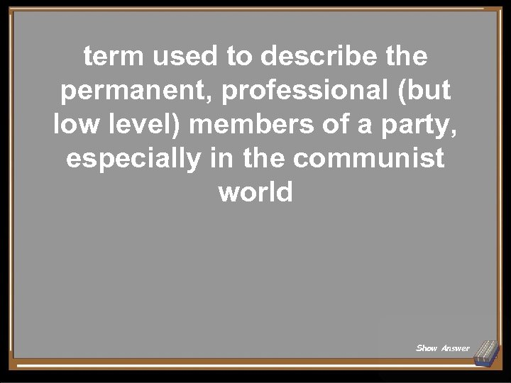 term used to describe the permanent, professional (but low level) members of a party,