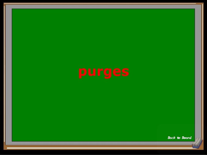 purges Back to Board