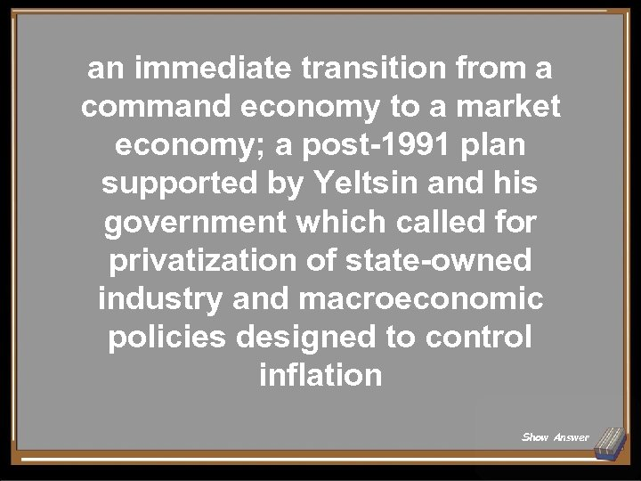an immediate transition from a command economy to a market economy; a post-1991 plan
