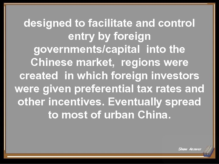 designed to facilitate and control entry by foreign governments/capital into the Chinese market, regions