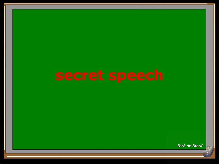 secret speech Back to Board