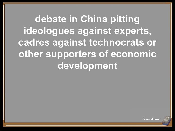 debate in China pitting ideologues against experts, cadres against technocrats or other supporters of