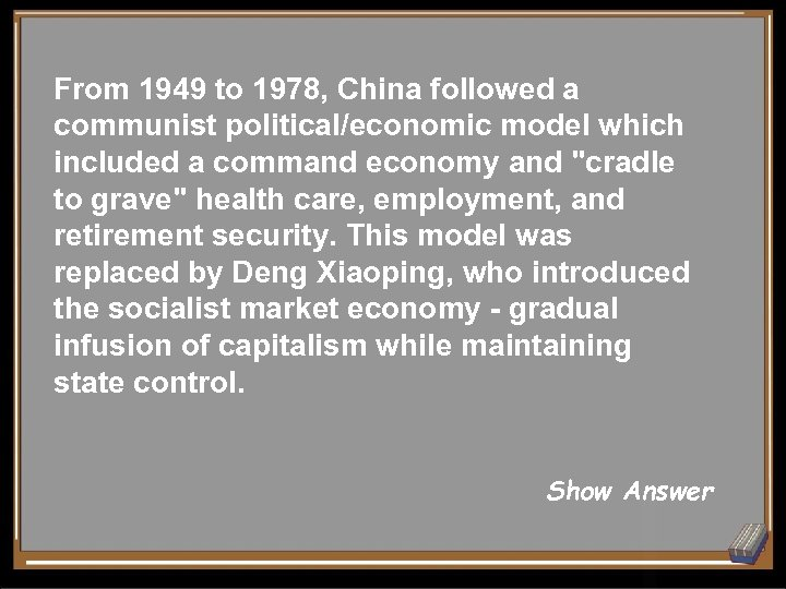 From 1949 to 1978, China followed a communist political/economic model which included a command