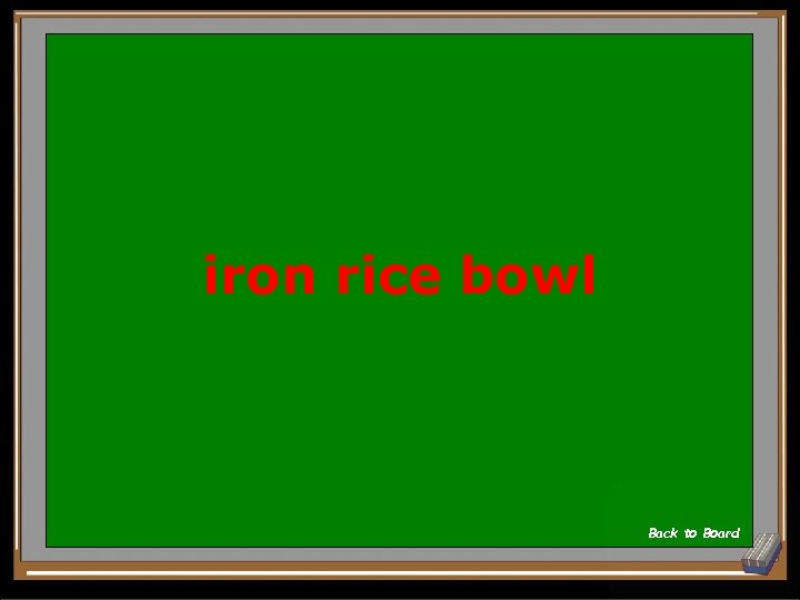 iron rice bowl Back to Board
