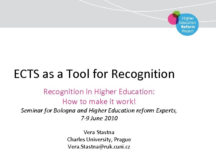 ECTS as a Tool for Recognition in Higher Education: How to make it work!