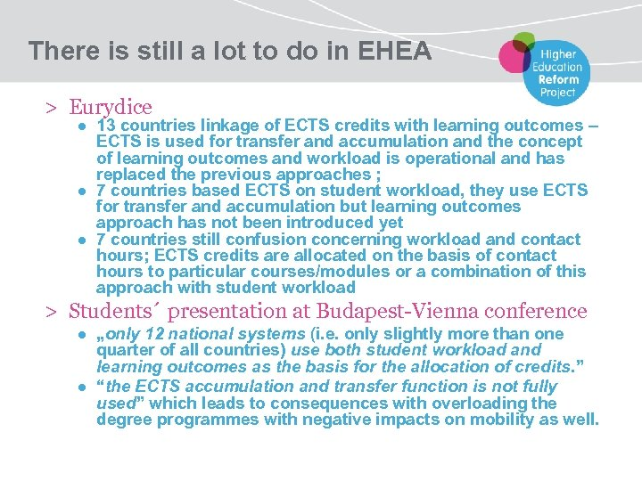 There is still a lot to do in EHEA > Eurydice ● 13 countries