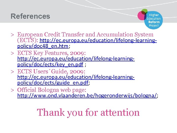 References > European Credit Transfer and Accumulation System (ECTS): http: //ec. europa. eu/education/lifelong-learningpolicy/doc 48_en.