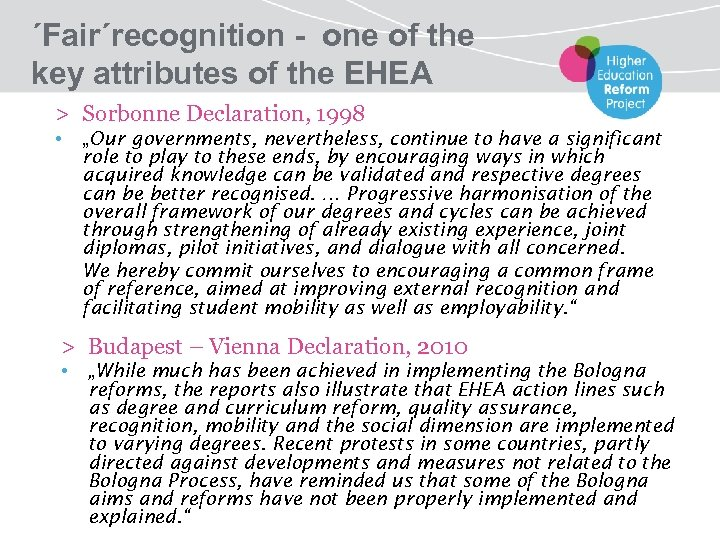 ´Fair´recognition - one of the key attributes of the EHEA > Sorbonne Declaration, 1998