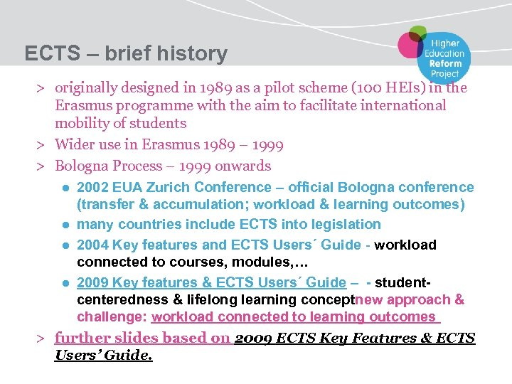 ECTS – brief history > originally designed in 1989 as a pilot scheme (100