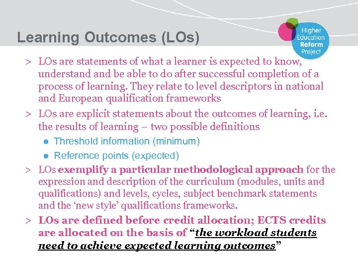 Learning Outcomes (LOs) > LOs are statements of what a learner is expected to