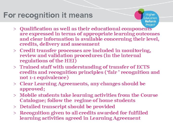 For recognition it means > Qualification as well as their educational components are expressed