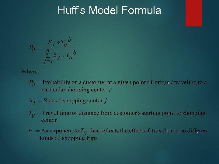 Huff's Model Formula