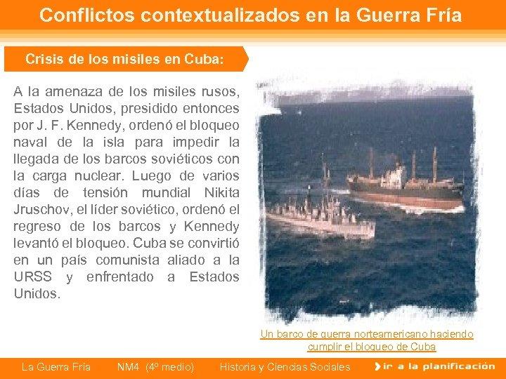 Conflictos contextualizados en la Guerra Fría Crisis de los misiles en Cuba: A la