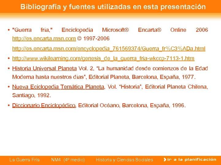Bibliografía y fuentes utilizadas en esta presentación •