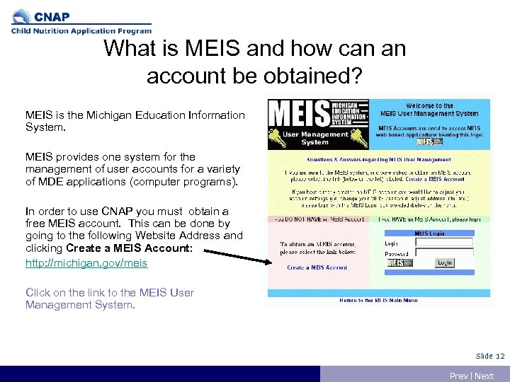 What is MEIS and how can an account be obtained? MEIS is the Michigan
