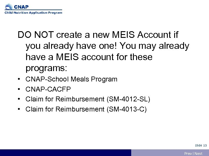 DO NOT create a new MEIS Account if you already have one! You may