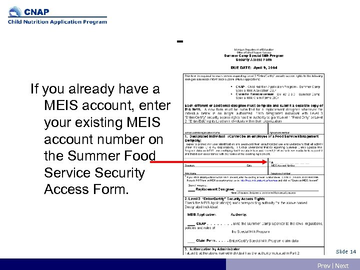 If you already have a MEIS account, enter your existing MEIS account number on