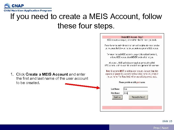 If you need to create a MEIS Account, follow these four steps. 1. Click