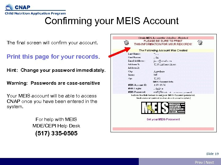 Confirming your MEIS Account The final screen will confirm your account. Print this page