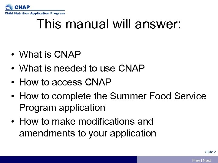This manual will answer: • • What is CNAP What is needed to use