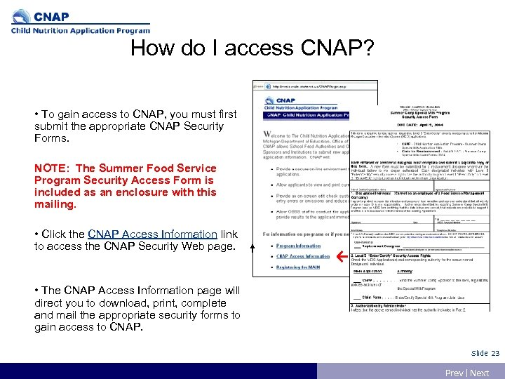 How do I access CNAP? • To gain access to CNAP, you must first