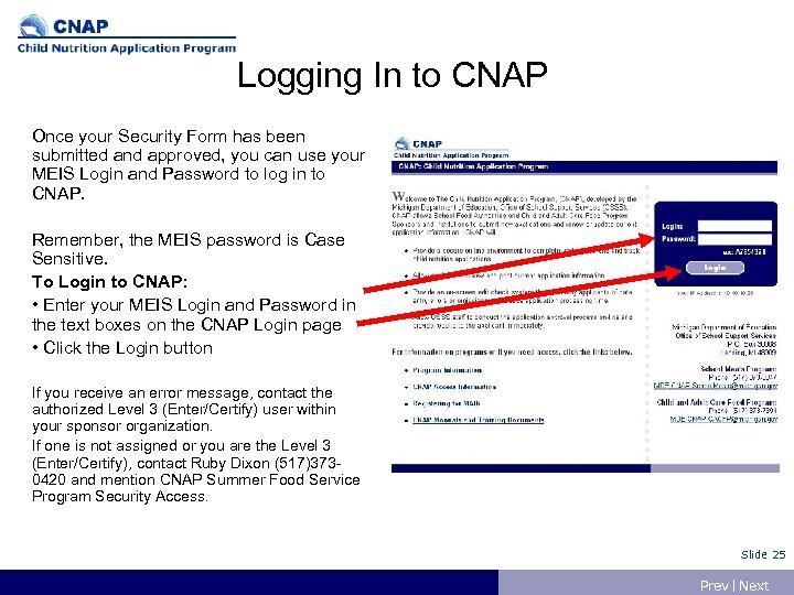 Logging In to CNAP Once your Security Form has been submitted and approved, you