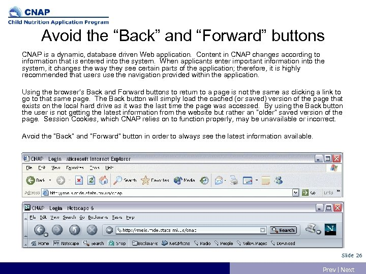 """Avoid the """"Back"""" and """"Forward"""" buttons CNAP is a dynamic, database driven Web application."""