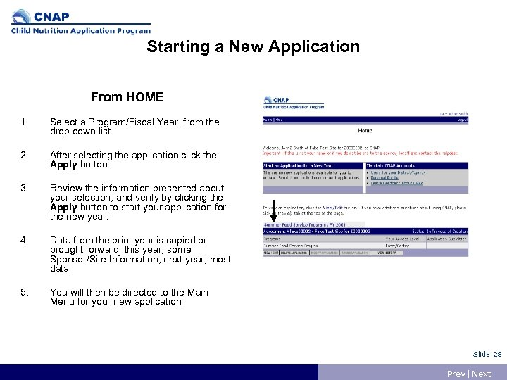 Starting a New Application From HOME 1. Select a Program/Fiscal Year from the drop