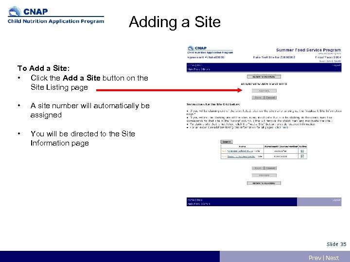 Adding a Site To Add a Site: • Click the Add a Site button