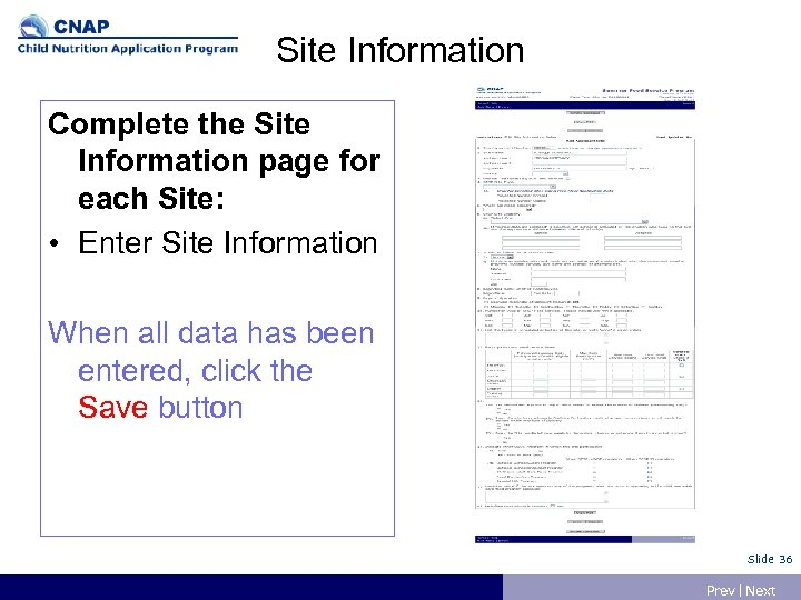 Site Information Complete the Site Information page for each Site: • Enter Site Information