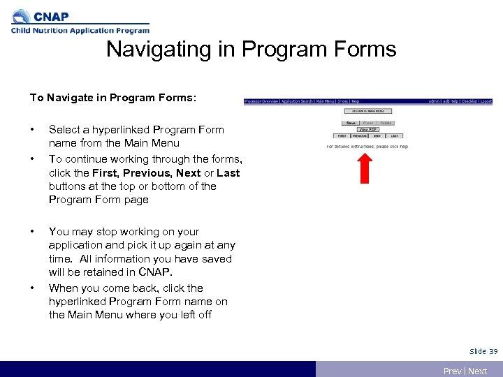Navigating in Program Forms To Navigate in Program Forms: • • Select a hyperlinked