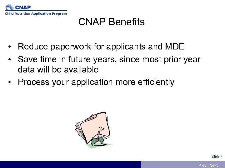 CNAP Benefits • Reduce paperwork for applicants and MDE • Save time in future