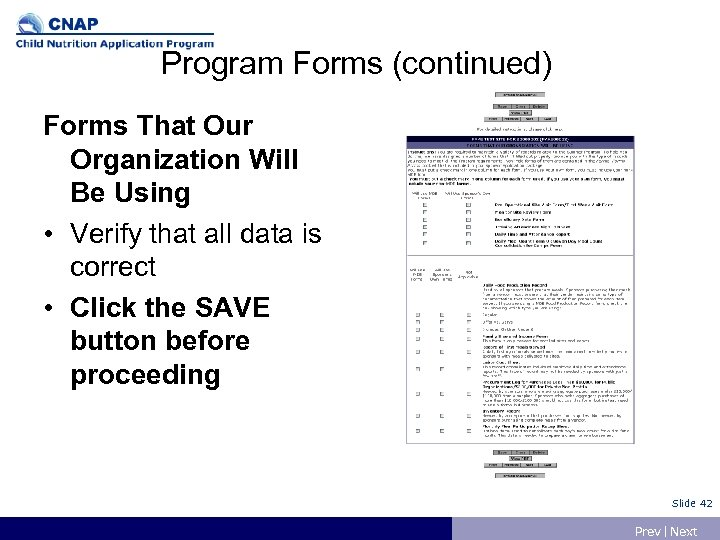 Program Forms (continued) Forms That Our Organization Will Be Using • Verify that all