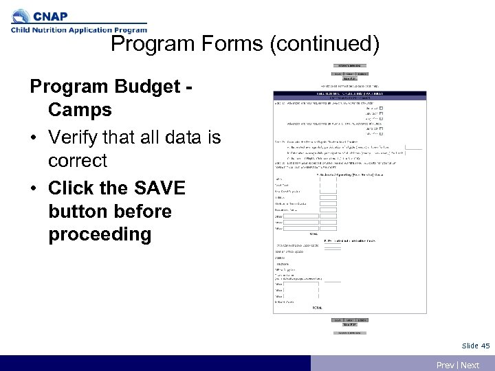 Program Forms (continued) Program Budget Camps • Verify that all data is correct •