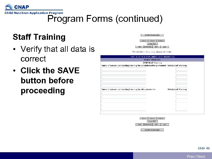 Program Forms (continued) Staff Training • Verify that all data is correct • Click