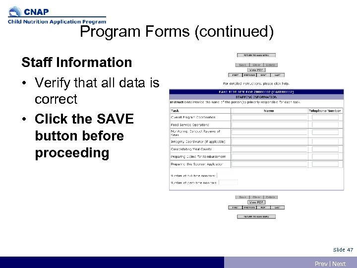 Program Forms (continued) Staff Information • Verify that all data is correct • Click
