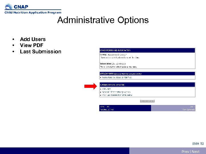 Administrative Options • • • Add Users View PDF Last Submission Slide 52 Prev