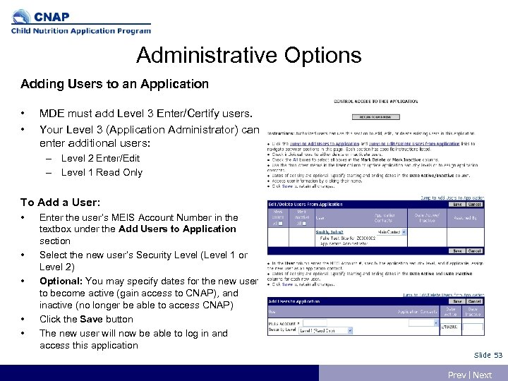 Administrative Options Adding Users to an Application • • MDE must add Level 3