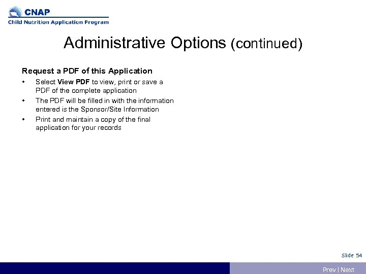 Administrative Options (continued) Request a PDF of this Application • • • Select View