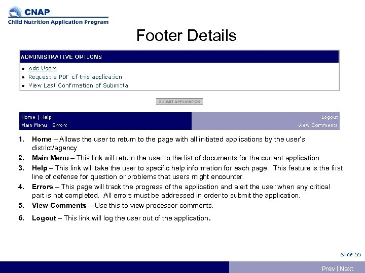 Footer Details 1. 5. Home – Allows the user to return to the page