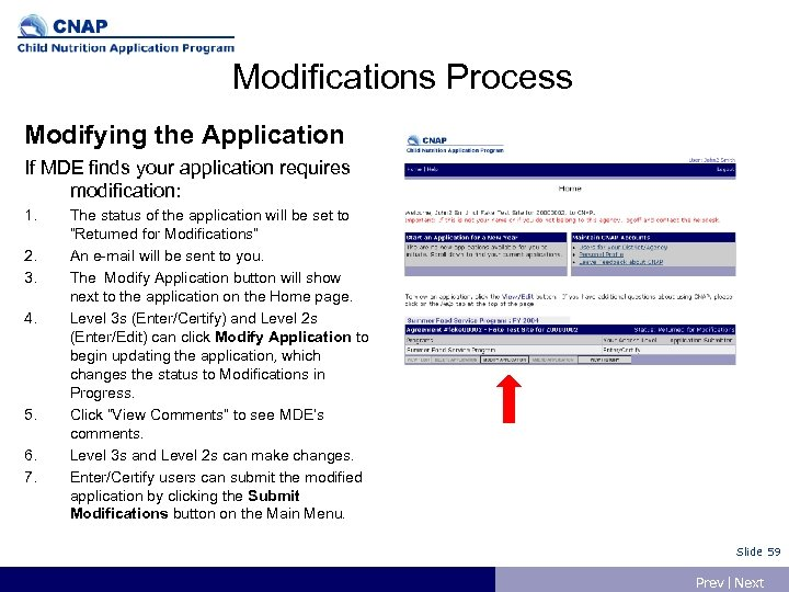Modifications Process Modifying the Application If MDE finds your application requires modification: 1. 2.