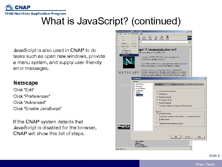 What is Java. Script? (continued) Java. Script is also used in CNAP to do