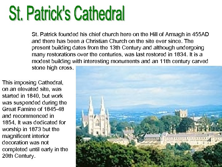 St. Patrick founded his chief church here on the Hill of Armagh in 455